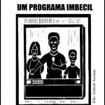 Cordel do Big Brother Brasil, um programa pra lá de imbecil