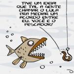 Lula, o mediador, resolve até crise entre peixe, isca epescador