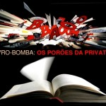 Os Porões da Privataria… é o livro-bomba, estúpido!
