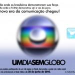 """Twitteiros e blogueiros unidos na campanha """"Dia Sem Globo"""""""