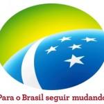 Material de campanha para o Brasil seguir mudando