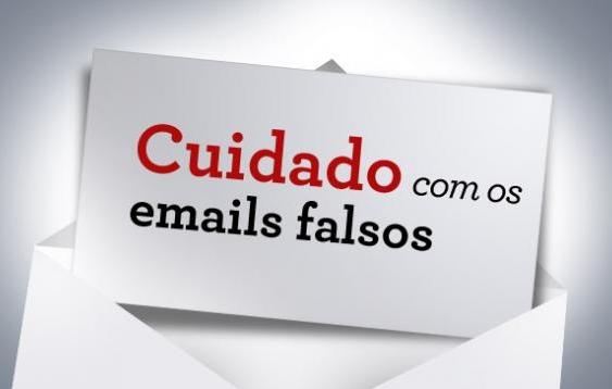 Cuidado com os e-mails falsos