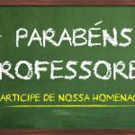 Dia do Professor – homenagem aos colegas de profissão