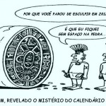 Charge sobre o fim do mundo em 2012 segundo o Calendário Maia