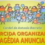 Cordel Torcida Organizada, Tragédia Anunciada pede paz no futebol