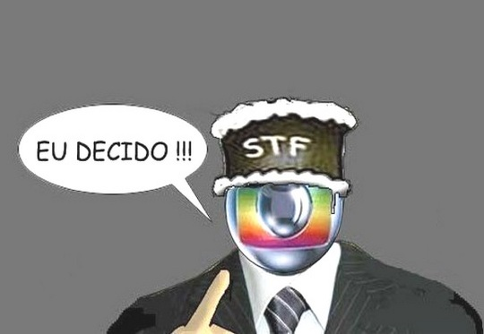 Globo decide julgamento no STF