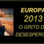 O grito insano da mídia no Brasil… mas o povo pira é na Europa