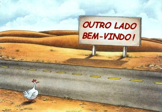 Por quê a galinha atravessa a estrada?